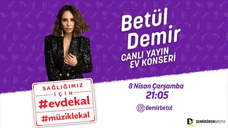 Betül Demir sevilen şarkılarıyla #EvdeKal #MüzikleKal çağrısı yapacak