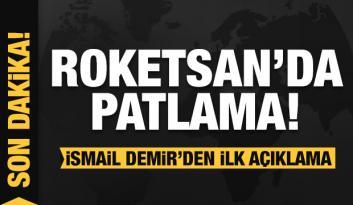 Son dakika… Roketsan'da patlama! İsmail Demir'den ilk açıklama